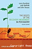 The Roots of the recovery movement in psychiatry