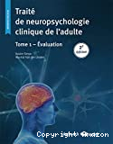 Traité de neuropsychologie clinique de l'adulte