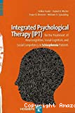 Integrated psychological therapy (IPT) for the treatment of neurocognition, social cognition, and social competency in schizophrenia patients