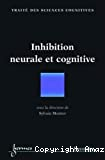Inhibition neurale et cognitive